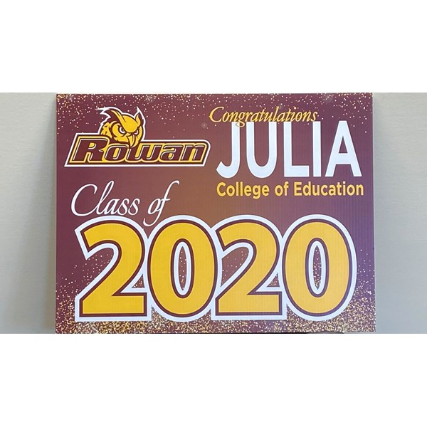 Graduation yard sign for a 2020 Rowan U graduate